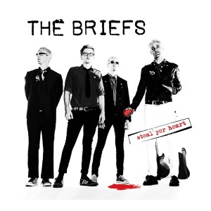 The Briefs - Steal Yer Heart
