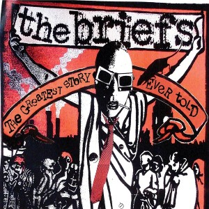 The Briefs - The Greatest Story Ever Told